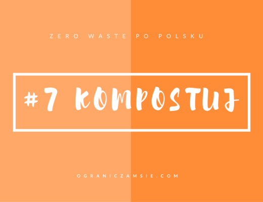 Kompost, komportowanie, kompostownik, zero waste, wyzwanie, ograniczac smieci, odpady organiczne