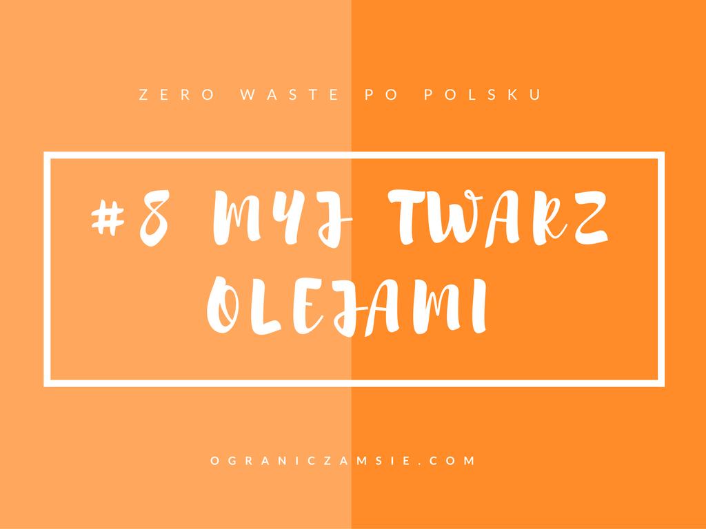 zero waste, łazienka, oleje do twarzy, pielęgnacja olejami, jakie oleje dla mnie, olej do cery suchej, olej do cery tłustej