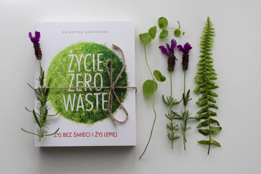 Życie zero waste Katarzyna Wągrowska