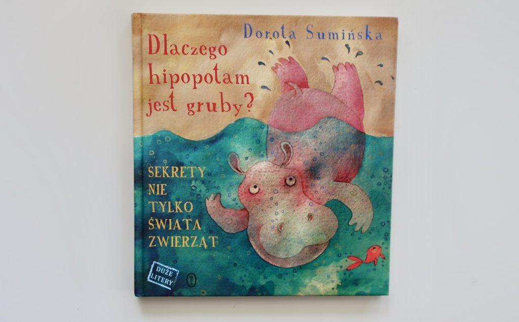 Dlaczego hipopotam jest gruby? Dorota Sumińska