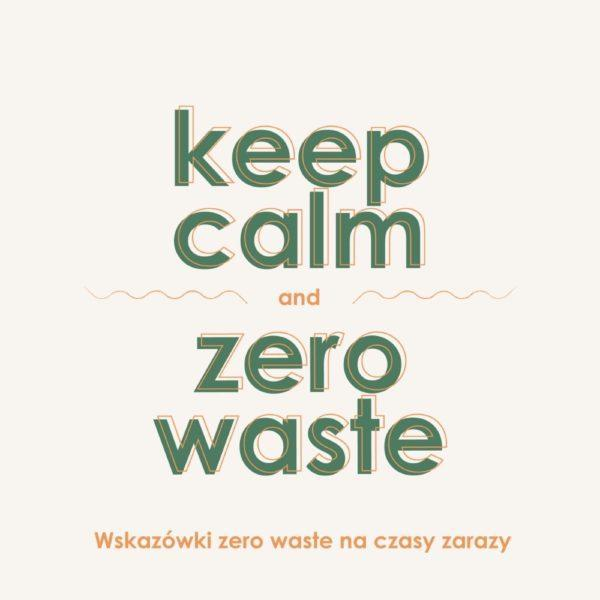 Keep calm and zero waste